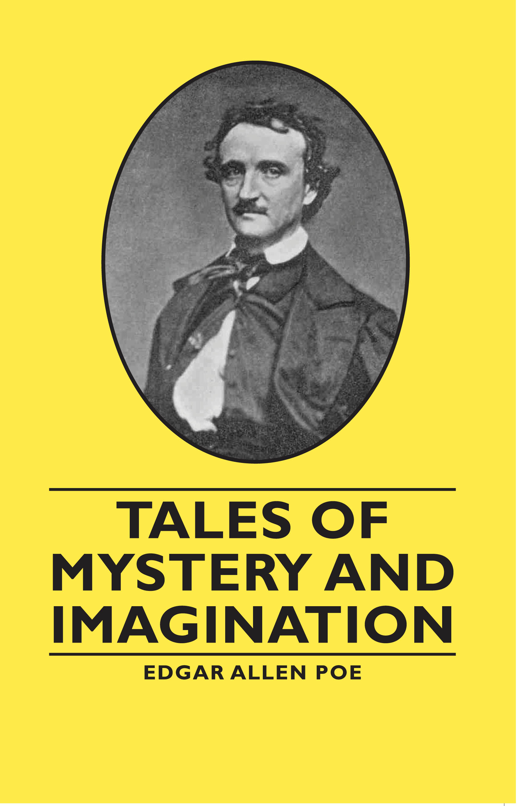 Tales of Mystery and Imagination By: Edgar Allen Poe