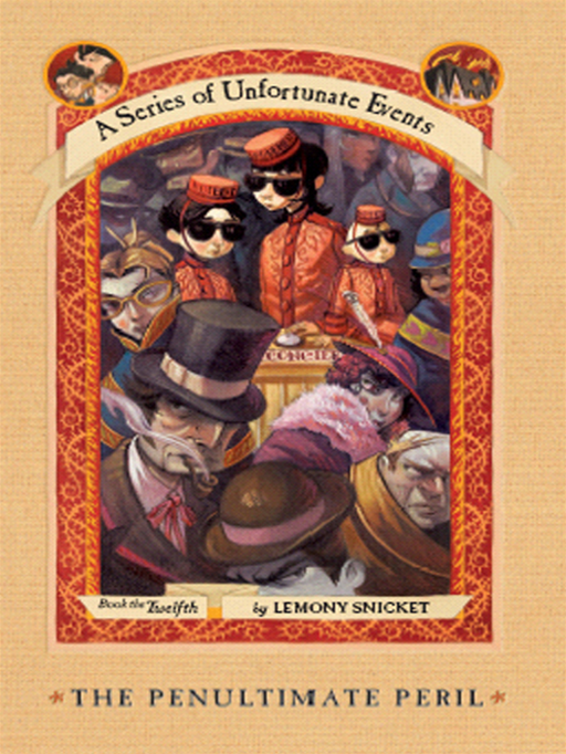 A Series of Unfortunate Events #12: The Penultimate Peril By: Lemony Snicket,Brett Helquist,Michael Kupperman