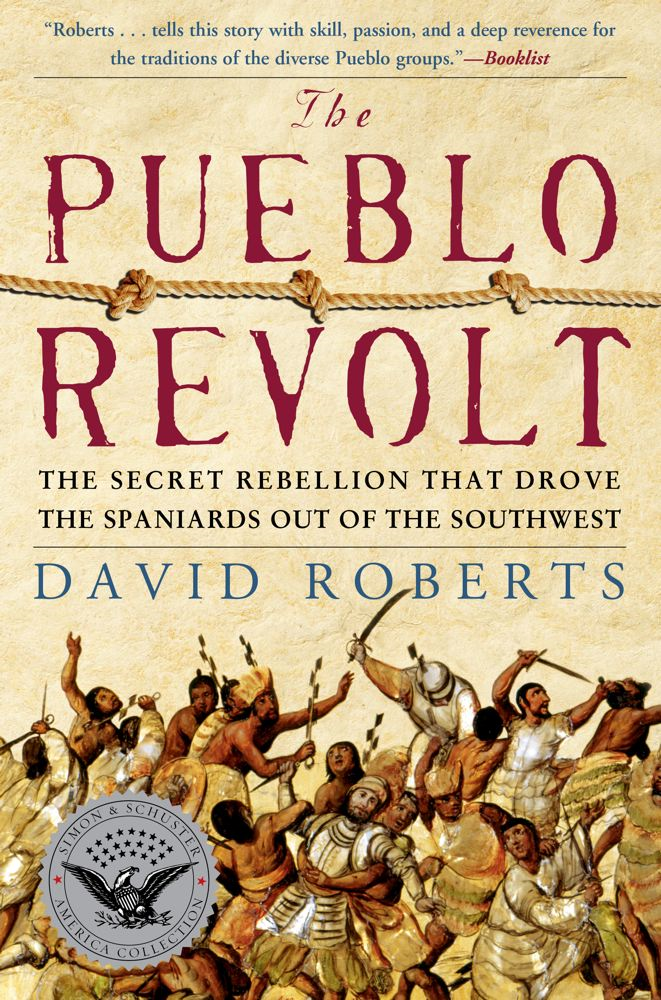 The Pueblo Revolt By: David Roberts