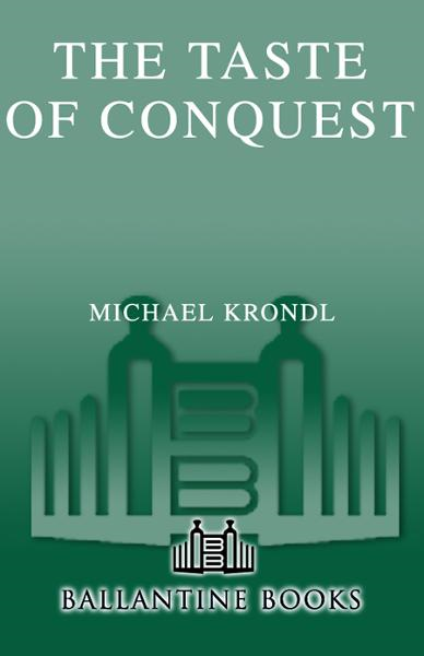 The Taste of Conquest By: Michael Krondl