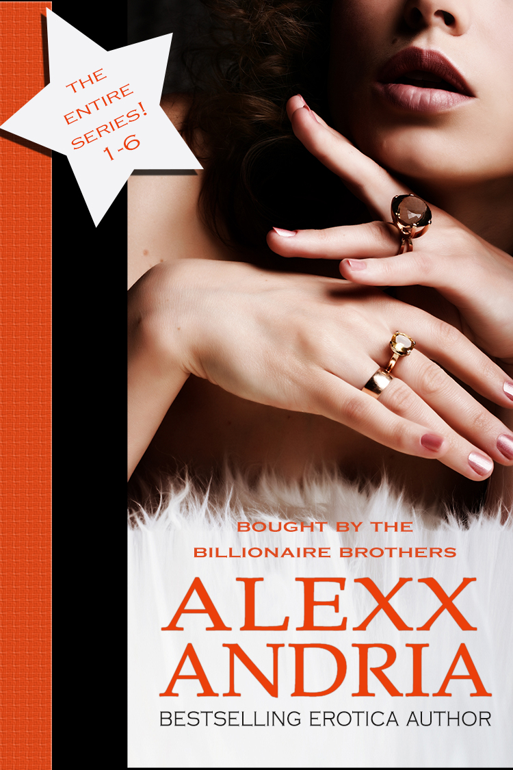 Alexx Andria - Bought By The Billionaire Brothers Bundle (Parts 1-6)