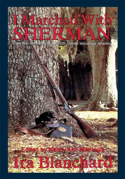 I marched with Sherman By: Nancy Mattingly