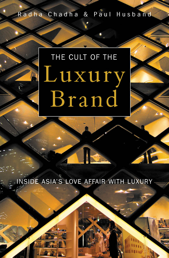 Cult of the Luxury Brand: Inside Asia's Love Affair with Luxury