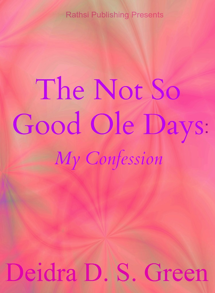 The Not So Good Ole Days: My Confession