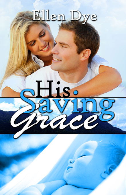 His Saving Grace By: Ellen Dye