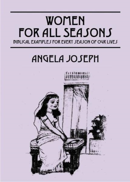 Women For All Seasons By: Angela Joseph