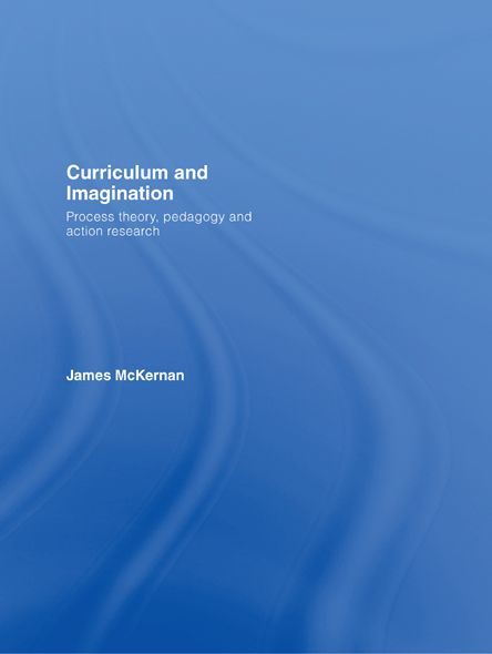 Curriculum and Imagination By: James McKernan