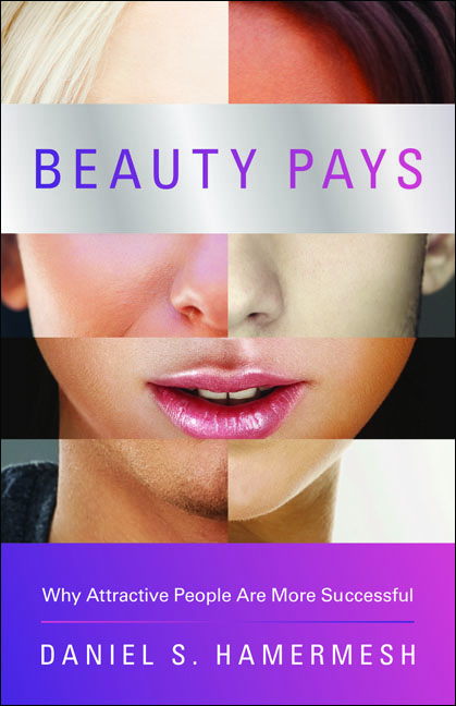 Beauty Pays By: Daniel S. Hamermesh