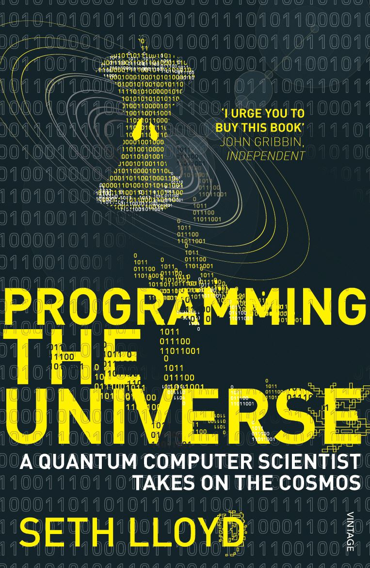 Programming The Universe A Quantum Computer Scientist Takes on the Cosmos