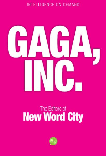Gaga, Inc. By: The Editors of New Word City