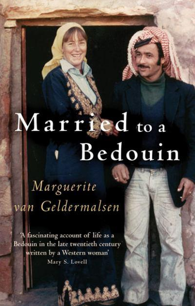 Married to a Bedouin By: Marguerite van Geldermalsen