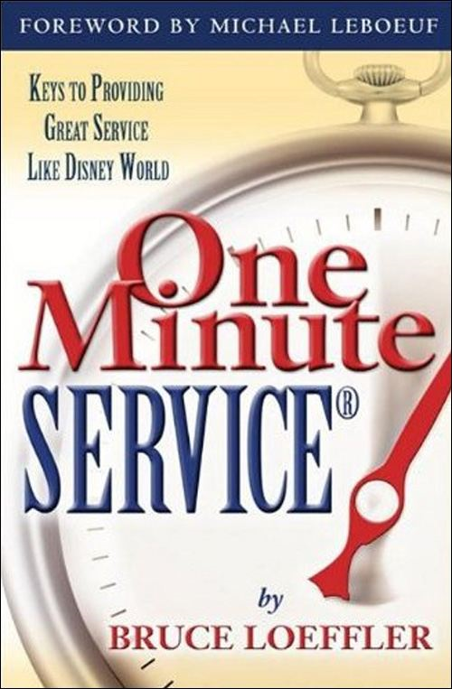 One Minute Service: Keys to Providing Great Service Like Disney World By: Bruce, Loeffler