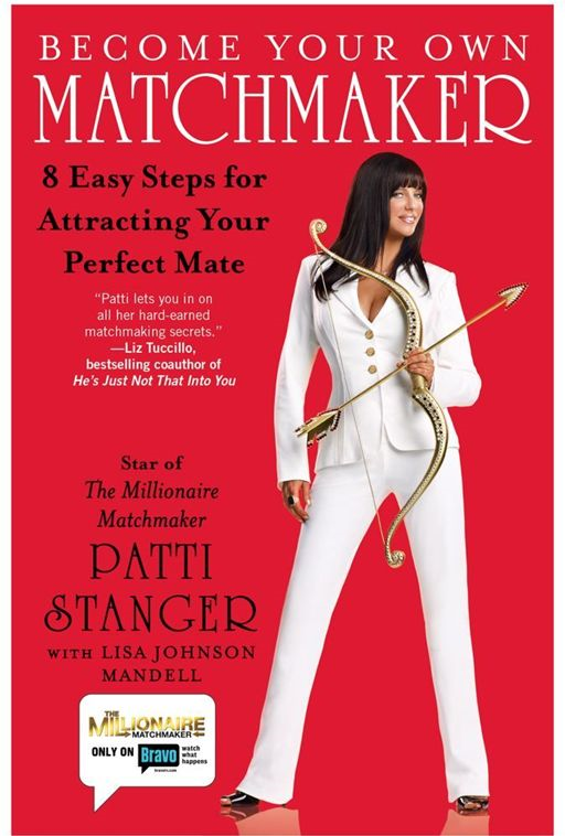 Become Your Own Matchmaker By: Lisa Johnson Mandell,Patti Stanger