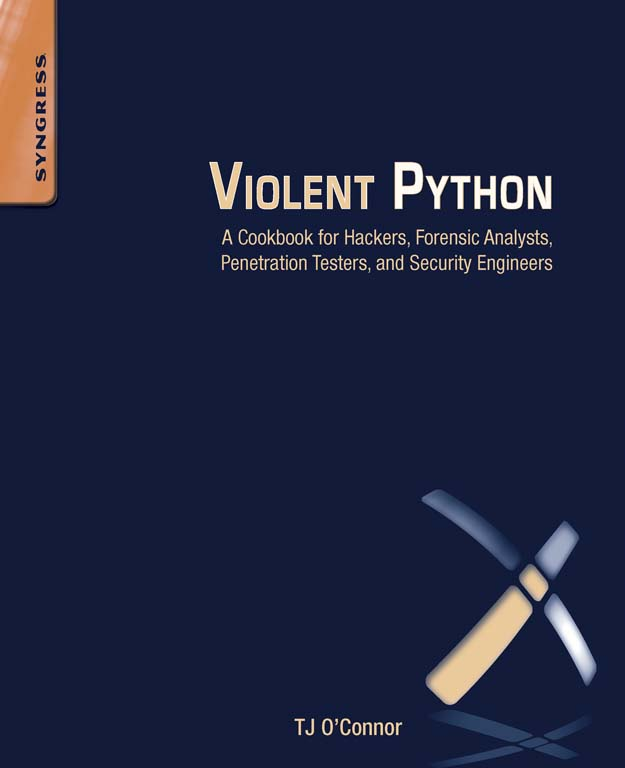 Violent Python By: TJ O'Connor