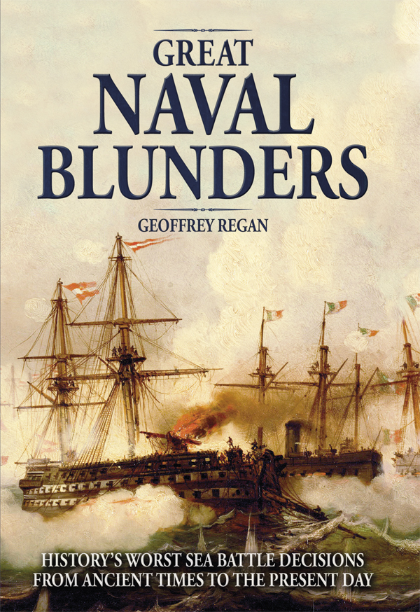 Great Naval Blunders By: Geoffrey Regan