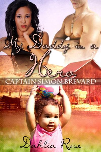 My Daddy is a Hero 4 By: Dahlia Rose
