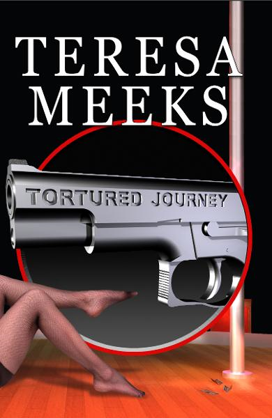 Tortured Journey By: Teresa Meeks
