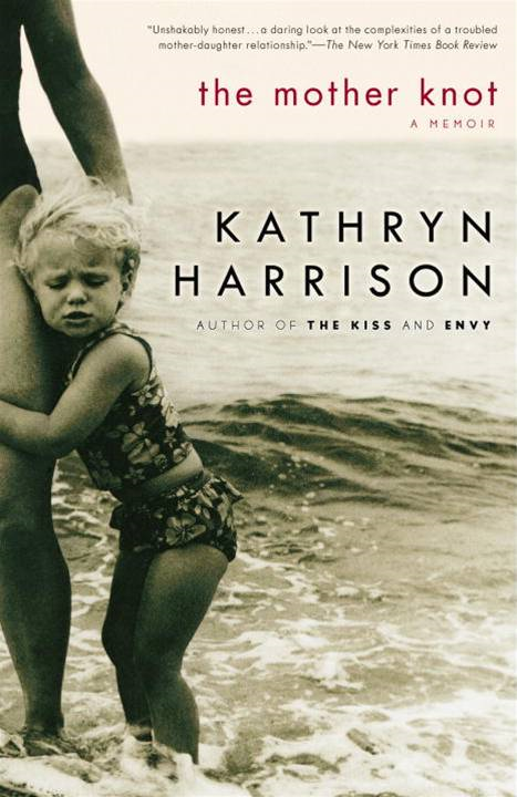 The Mother Knot By: Kathryn Harrison