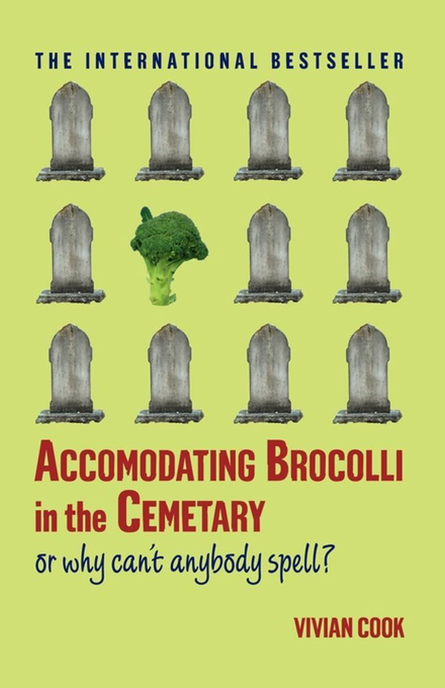 Accomodating Brocolli in the Cemetary By: Vivian Cook