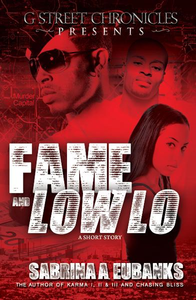 Fame and Low Lo (Short Story Ebook Series) By: Sabrina A. Eubanks
