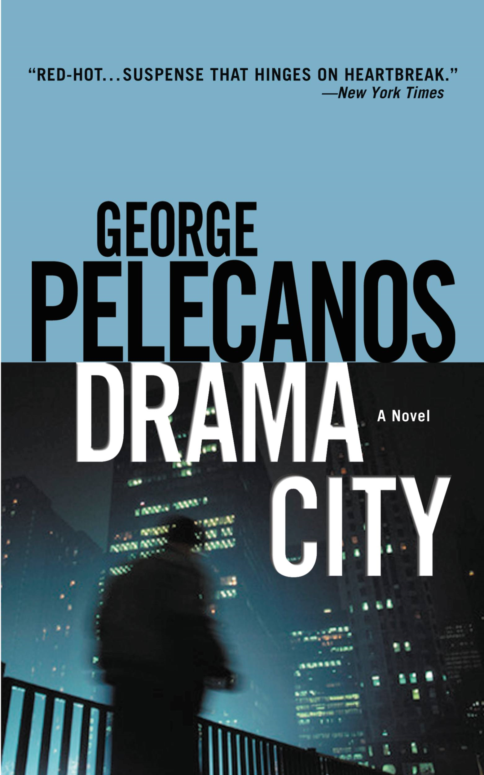 Drama City By: George Pelecanos