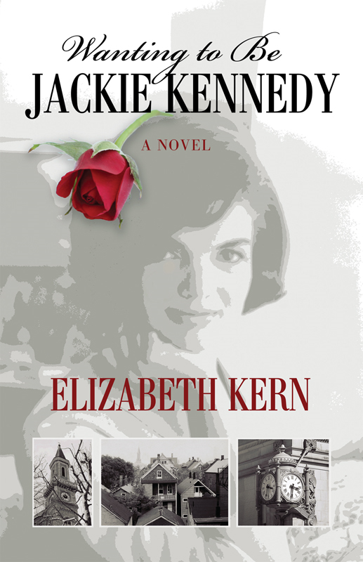 Wanting to Be Jackie Kennedy By: Elizabeth Kern