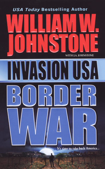 Invasion Usa: Border War By: William W. Johnstone