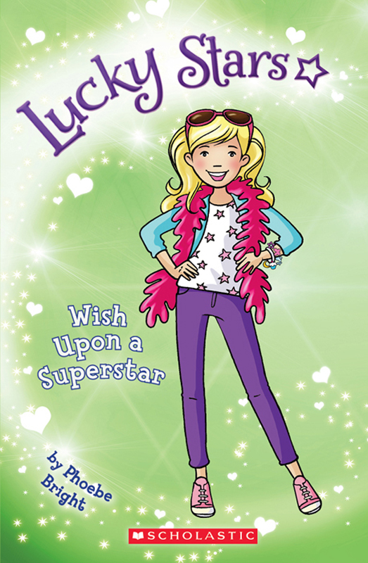 Lucky Stars #5: Wish Upon a Superstar By: Phoebe Bright