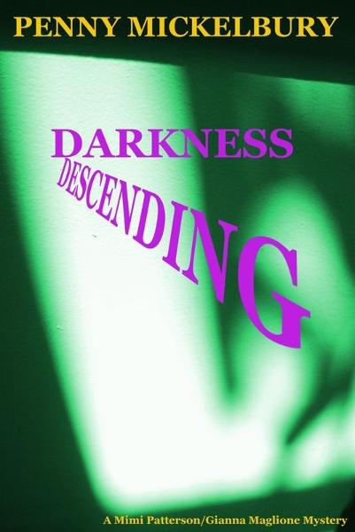 Darkness Descending: A Mimi/Gianna Mystery