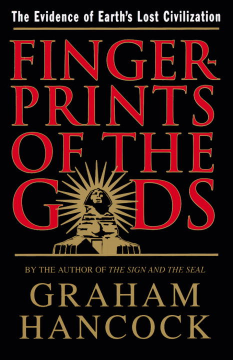 Fingerprints of the Gods By: Graham Hancock