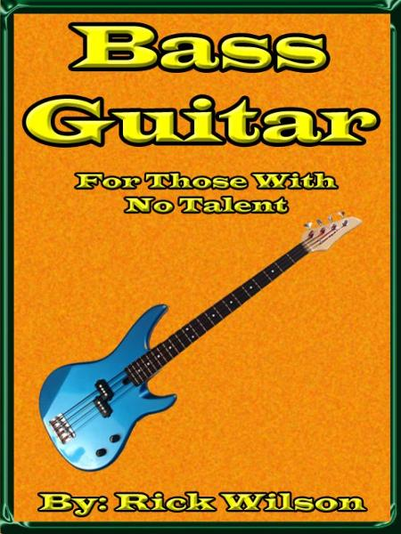Bass Guitar For Those With No Talent
