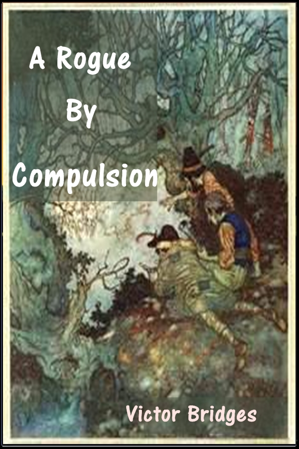 A Rogue by Compulsion