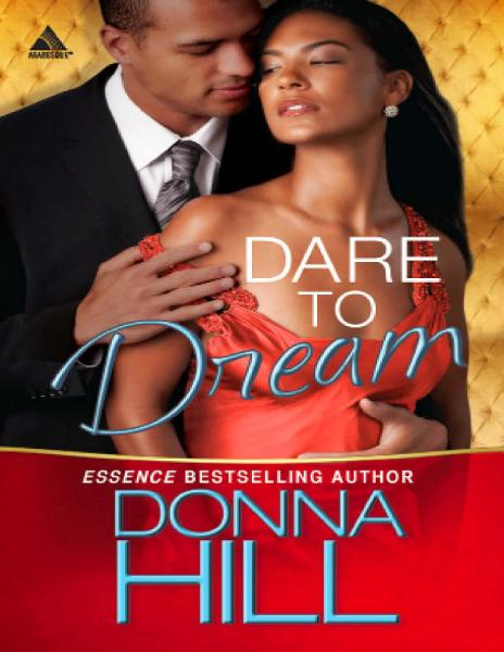 Dare to Dream By: Donna Hill
