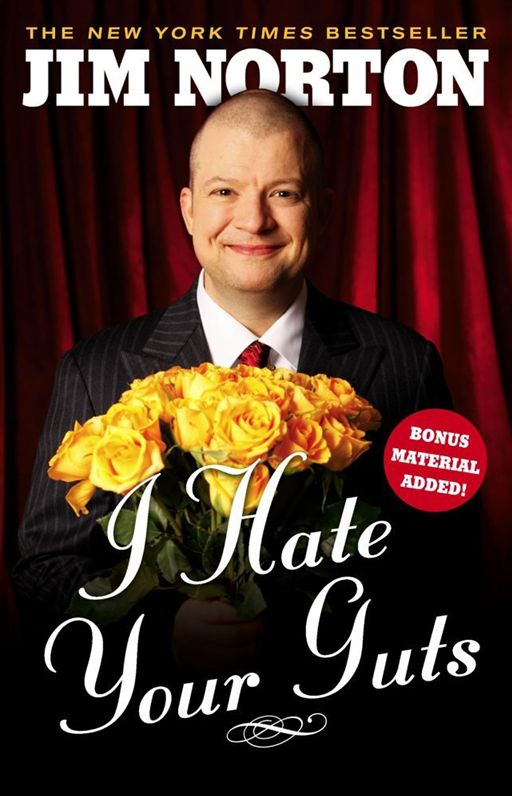 I Hate Your Guts By: Jim Norton