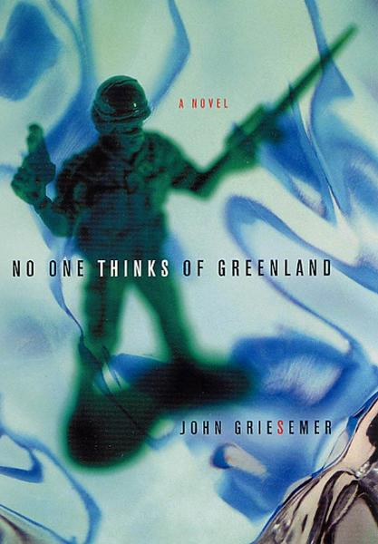 No One Thinks of Greenland By: John Griesemer