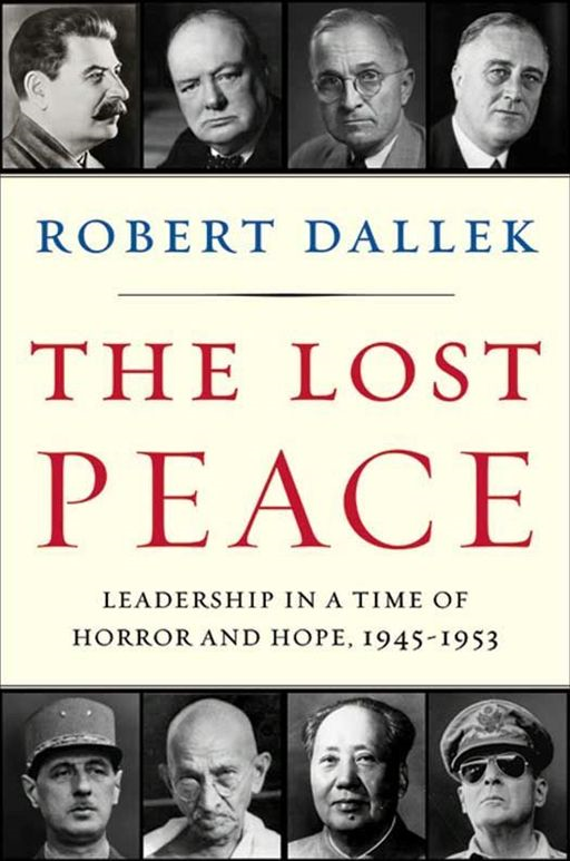 The Lost Peace By: Robert Dallek