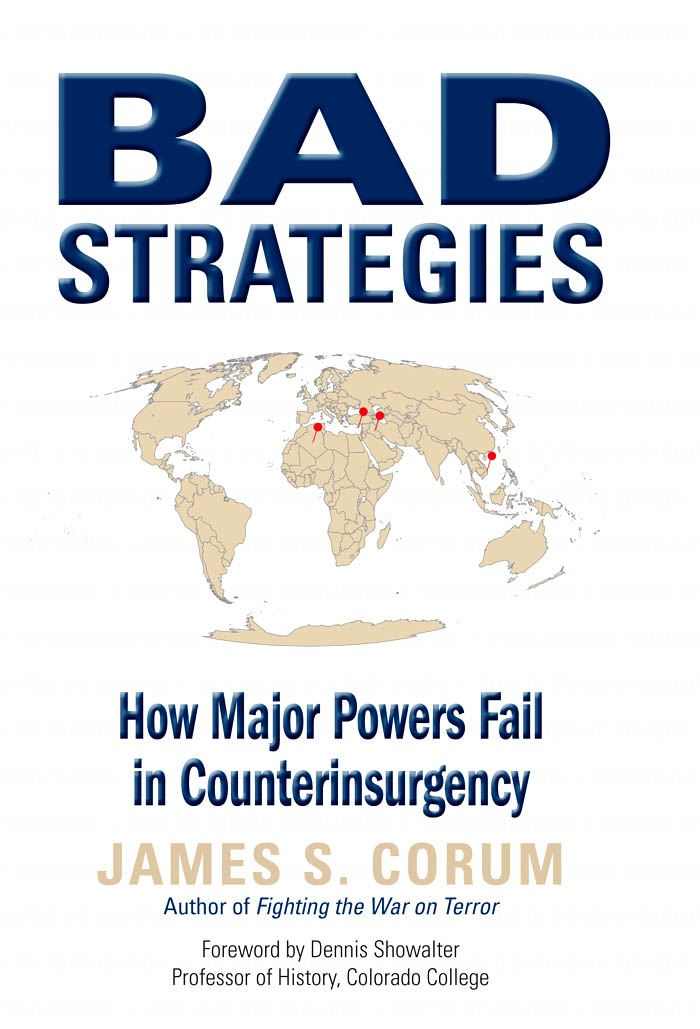 Bad Strategies: How Major Powers Fail in Counterinsurgency