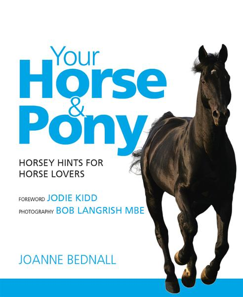 Your Horse & Pony: Horsey Hints For Horse Lovers