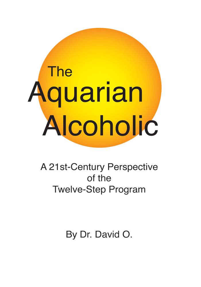 The Aquarian Alcoholic By: Dr. David O.
