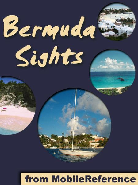 Bermuda Sights: a travel guide to the top 16+ attractions in Bermuda  (Mobi Sights) By: MobileReference