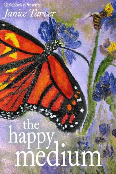 The Happy Medium By: Janice Tarver
