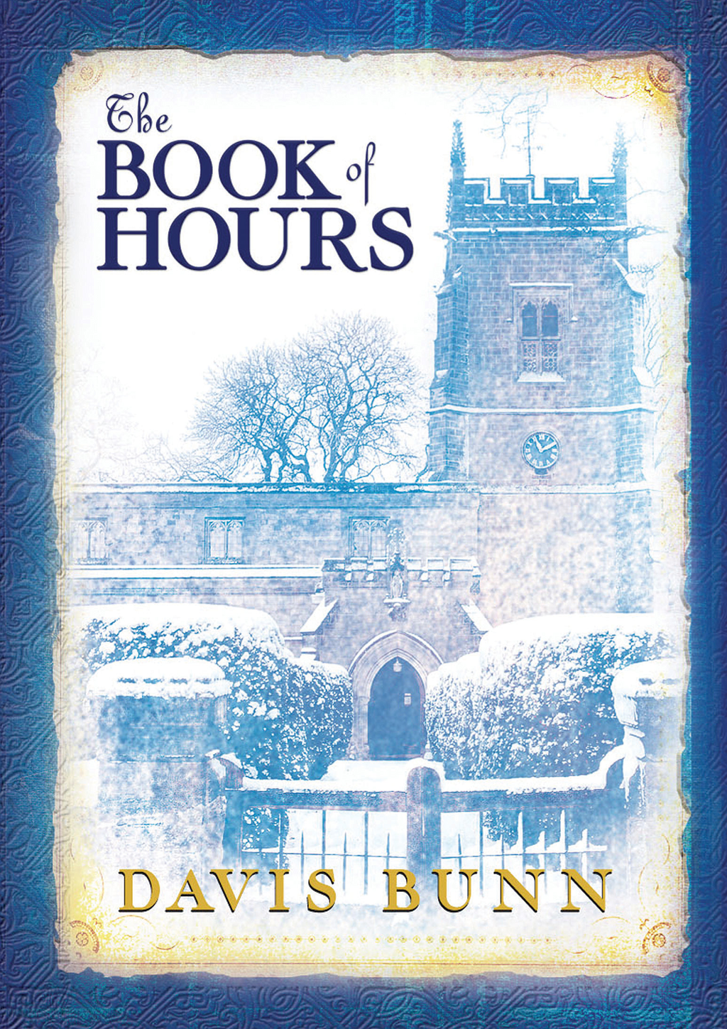 The Book of Hours By: Davis Bunn