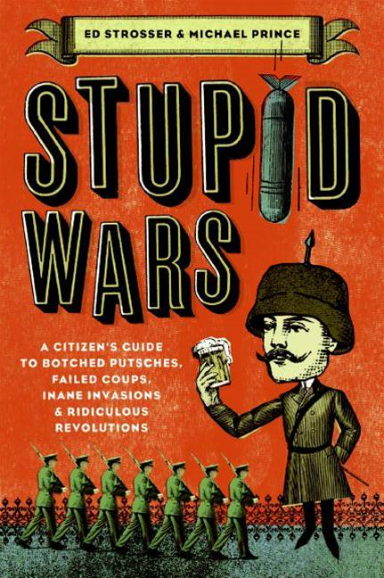 Stupid Wars By: Ed Strosser,Michael Prince