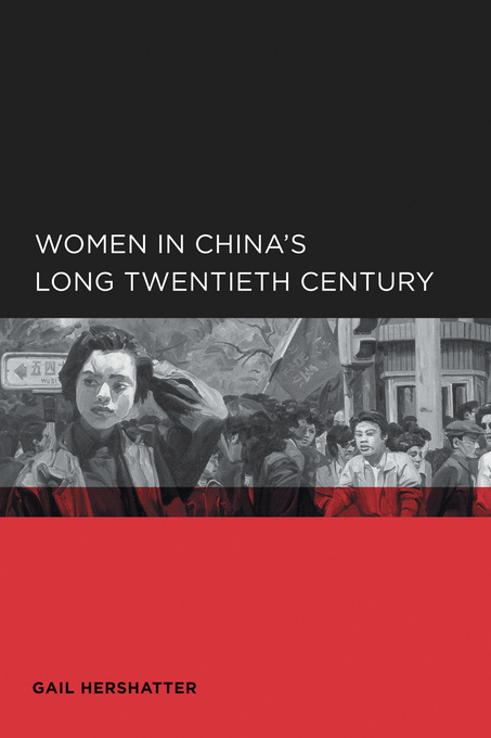 Women in China's Long Twentieth Century