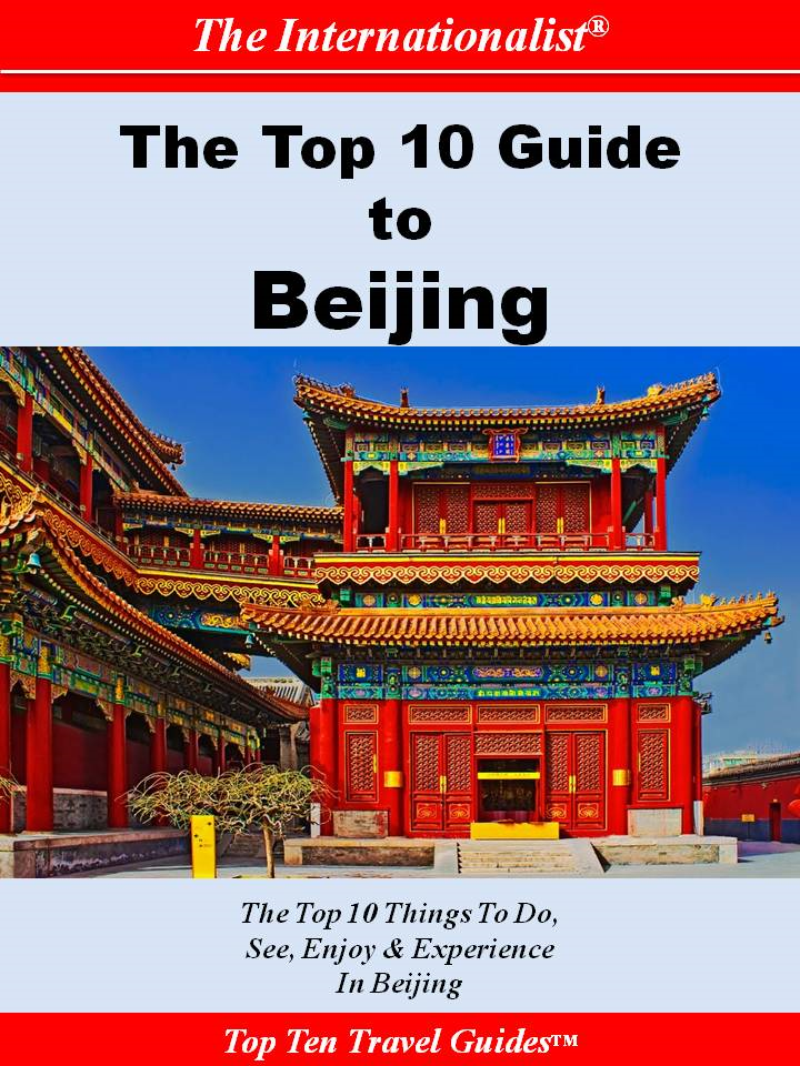 Top 10 Guide to Beijing By: Li Sun,Serena Hao Pan,Yi Yang