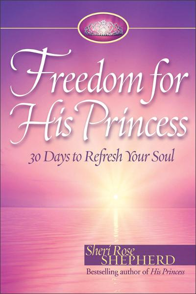 Freedom for His Princess By: Sheri Rose Shepherd