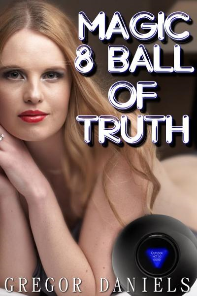 Magic 8 Ball of Truth (Gender Transformation Erotica)