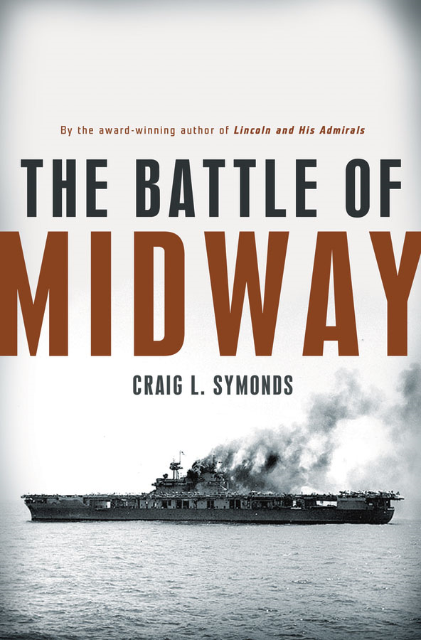 The Battle of Midway By: Craig L. Symonds