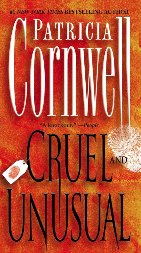 Cruel and Unusual By: Patricia Cornwell