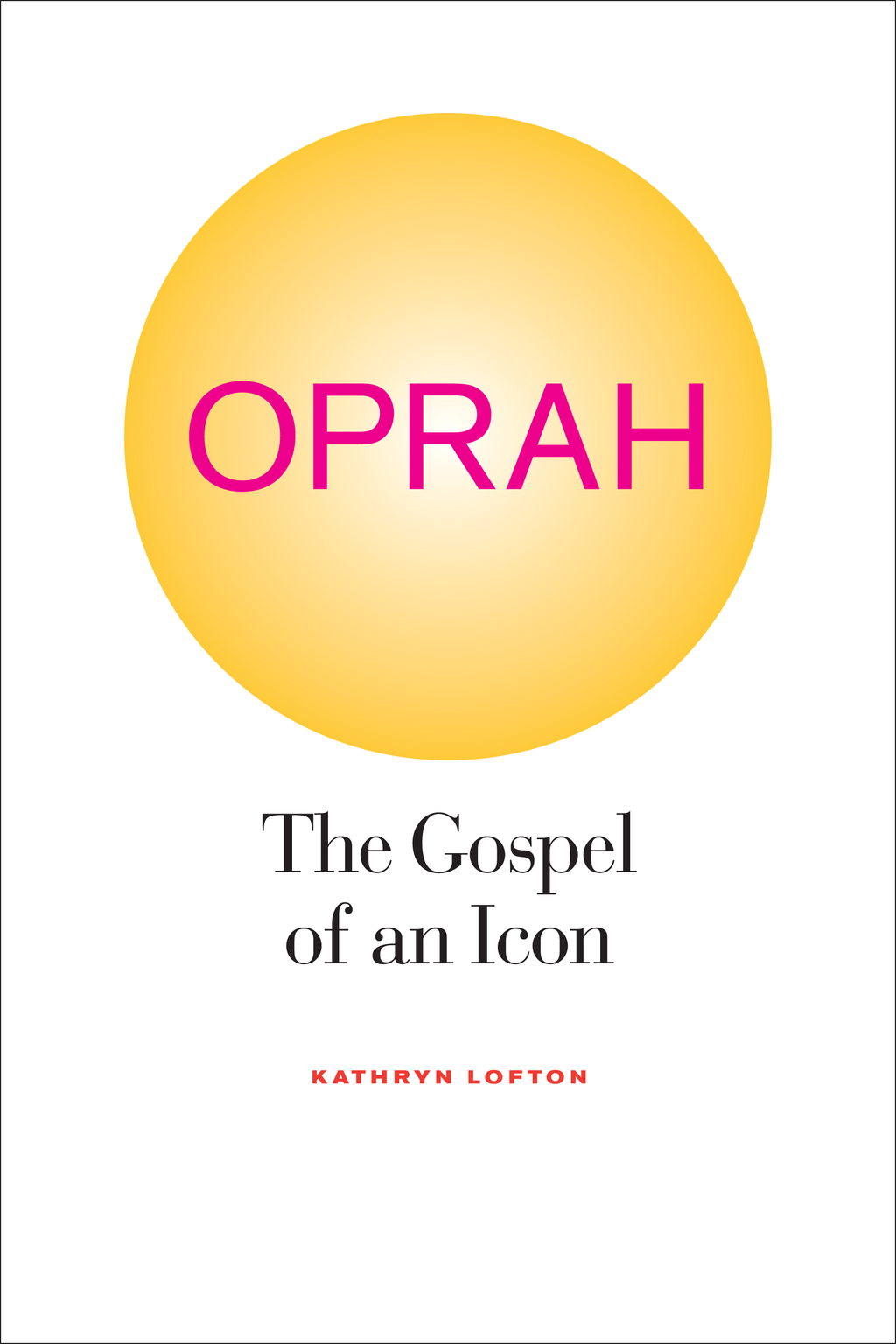 Oprah By: Kathryn Lofton